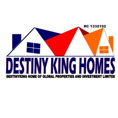 Destiny King Home of Global Properties and Investment Ltd